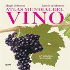atlas mundial del vino hugh johnson jancis robinson 9788416138029