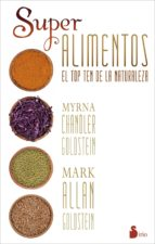 los superalimentos: el top ten de la naturaleza myrna chandler mark allan 9788416233229