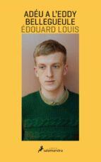El libro de Adeu a l eddy bellegueule autor EDOUARD LOUIS PDF!
