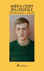 El libro de Adeu a l eddy bellegueule autor EDOUARD LOUIS DOC!