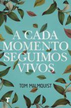 a cada momento seguimos vivos-tom malmquist-9788416354429