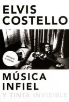 musica infiel y tinta invisible elvis costello 9788416420629