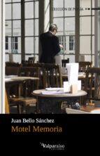 El libro de Motel memoria autor JUAN BELLO SANCHEZ EPUB!
