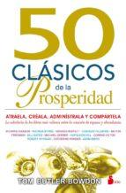 50 clasicos de la prosperidad: atraela, creala, administrala y compartela tom butler bowdon 9788416579129