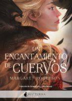 un encantamiento de cuervos-margaret rogerson-9788416858729