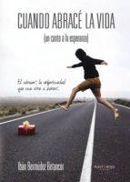 cuando abracé la vida (un canto a la esperanza) (ebook)-iban bermudez betancor-9788416877829