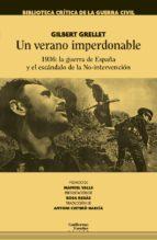un verano imperdonable: 1936: la guerra de españa y el escandalo de la no-intervencion-gilbert grellet-9788417134129