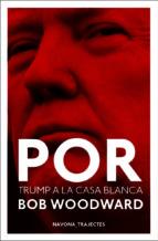 por. donald trump a la casa blanca (catalan)-bob woodward-9788417181529