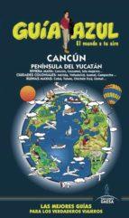 cancun y peninsula del yucatan 2018 (guia azul) 4ª ed.-jesus garcia-9788417368029