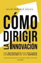 (i.b.d.) como dirigir la innovacion: una metodologia para gestionar la evolucion de una empresa 9788417447229