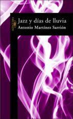 jazz y dias de lluvia-antonio martinez sarrion-9788420464329