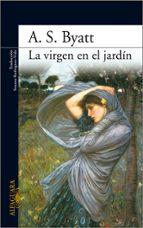 la virgen en el jardin-a.s. byatt-9788420474229