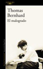 el malogrado (ebook)-thomas bernhard-9788420492629