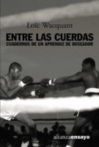entre las cuerdas: cuadernos de un aprendiz de boxeador-loïc wacquant-9788420641829