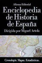 cronologia, mapas, estadisticas (enciclopedia de historia de espa ña; t.6) 9788420652429