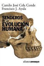 senderos de la evolucion humana-francisco ayala-camilo jose cela conde-9788420667829