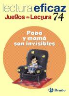 papa y mama son invisibles (lectura eficaz 74) jose lopez serrejon 9788421634929