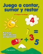 juego a contar sumar y restar 4 (educacion infantil) 9788424182229