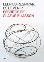 leer es respirar, es devenir. escritos de olafur eliasson (ebook) 9788425225529