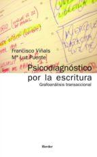 psicodiagnostico por la escritura: grafoanalisis transaccional francisco viñals mª luz puente 9788425421129