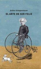 el arte de ser feliz (3ª ed.)-arthur schopenhauer-9788425438929