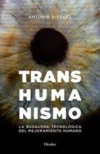 transhumanismo antonio dieguez 9788425439629