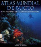 atlas mundial buceo. guia ilustrada de las mejores inmersiones jack (ed) jackson 9788426136329