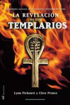 la revelacion de los templarios: guardianes secretos de la verdad era identidad de cristo-clive prince-lynn picknett-9788427030329