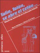 talin, tolon, se abre el telon: maestras/os teatreras/os en la es cuela infantil-marta rodriguez bartolome-marina de la rosa-9788427715929