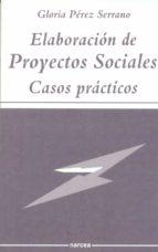 elaboración de proyectos sociales (ebook)-gloria perez serrano-9788427716629