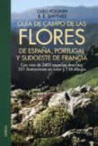 guia de campo de las flores de españa, portugal y sudoeste de fra ncia-oleg polunin-9788428203029