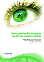 El libro de Testeo y verificacion de equipos y perifericos microinformaticos autor ISIDORO BERRAL MONTERO DOC!