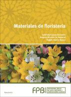 materiales de floristería gabriela cuevas gonzalez rosario miralles de imperial 9788428398329