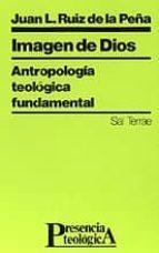imagen de dios antropologia teologica fundamental-juan luis ruiz de la peña-9788429308129