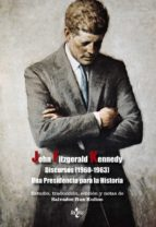 discursos (1960-1963): una presidencia para la historia-john fitzgerald kennedy-9788430959129