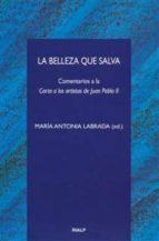 la belleza que salva: comentarios a la carta a los artistas de ju an pablo ii-maria antonia labrada-9788432135729