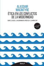 etica en los conflictos de la modernidad: sobre el deseo, el razonamiento practico y la narrativa alasdair macintyre 9788432148729