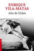 aire de dylan enrique vila matas 9788432215629