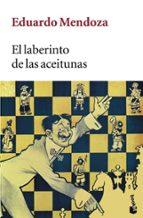 el laberinto de las aceitunas-eduardo mendoza-9788432217029