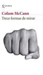 trece formas de mirar (ebook) colum mccann 9788432233029