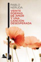 veinte poemas de amor y una cancion desesperada pablo neruda 9788432248429