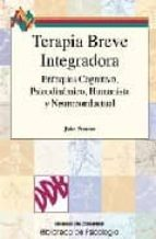 terapia breve integradora: enfoques cognitivo, psicodinamico, hum anista y neuroconductual john preston 9788433018229