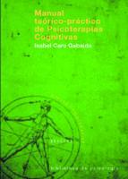 manual teorico-practico de psicoterapias cognitivas-isabel caro gabalda-9788433021229