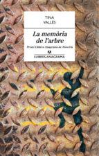 la memoria de l arbre (premi llibres anagrama) tina valles 9788433915429