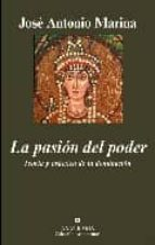 la pasion del poder: teoria y practica de la dominacion-jose antonio marina-9788433962829