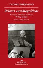 relatos autobiograficos: el origen, el sotano, el aliento, el fri o, un niño-thomas bernhard-9788433975829