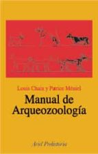 manual de arqueozoologia louis chaix patrice meniel 9788434467729