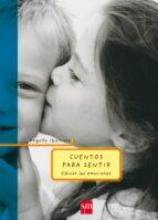 cuentos para sentir: educar las emociones begoña ibarrola 9788434894129