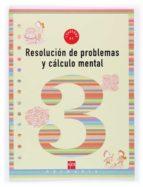 resolucion de problemas y calculo mental 3: cuaderno (1º educacio n primaria) ana isabel carvajal sanchez 9788434897229