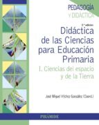 didactica de las ciencias para educacion primaria (2ª ed.) jose miguel vilchez gonzalez 9788436833829
